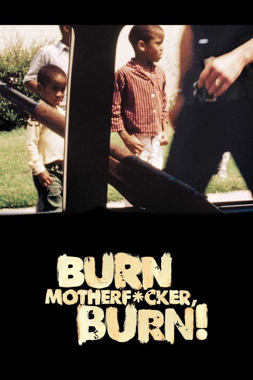 Burn Motherf*cker, Burn!