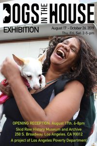 DOGS IN THE HOUSE - opening reception @ Skid Row History Musuem and Archive | Los Angeles | California | United States